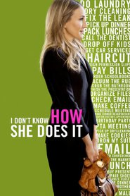 I Don't Know How She Does It movie in Sarah Jessica Parker filmography.
