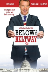 Below the Beltway movie in Tate Donovan filmography.