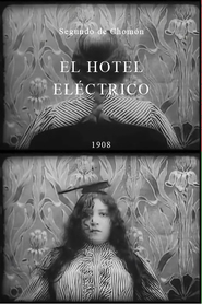 El hotel electrico is the best movie in Segundo de Chomon filmography.