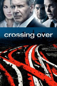 Crossing Over movie in Harrison Ford filmography.