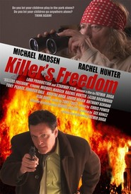 Killer's Freedom movie in Michael Madsen filmography.