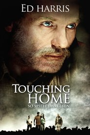 Touching Home movie in Ed Harris filmography.