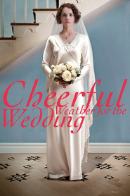Cheerful Weather for the Wedding movie in Felicity Jones filmography.