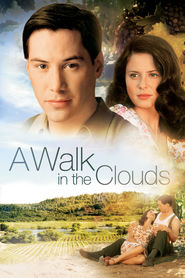 A Walk in the Clouds movie in Anthony Quinn filmography.