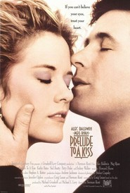 Prelude to a Kiss movie in Alec Baldwin filmography.