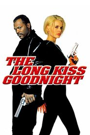 The Long Kiss Goodnight movie in Samuel L. Jackson filmography.