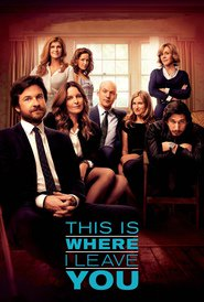 This Is Where I Leave You movie in Jason Bateman filmography.