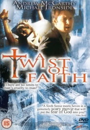 A Twist of Faith movie in Michael Ironside filmography.