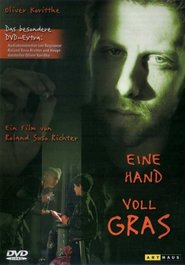 Eine Hand Voll Gras is the best movie in Jurgen Hentsch filmography.