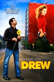 My Date with Drew movie in Drew Barrymore filmography.