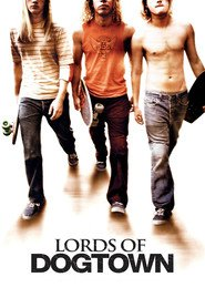 Lords of Dogtown movie in Heath Ledger filmography.