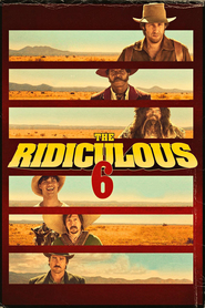 The Ridiculous 6 movie in Adam Sandler filmography.