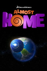 Almost Home movie in Steve Martin filmography.