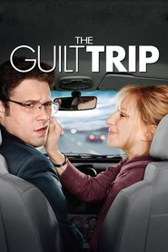The Guilt Trip movie in Seth Rogen filmography.