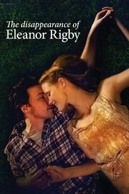 The Disappearance of Eleanor Rigby: Them movie in James McAvoy filmography.