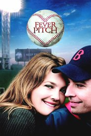 Fever Pitch movie in Drew Barrymore filmography.