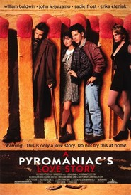A Pyromaniac's Love Story is the best movie in Mike Starr filmography.