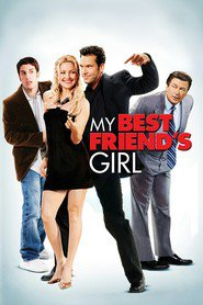 My Best Friend's Girl is the best movie in Nate Torrence filmography.