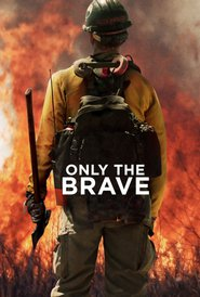 Only the Brave movie in Miles Teller filmography.