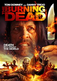 The Burning Dead movie in Danny Trejo filmography.