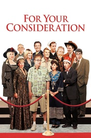 For Your Consideration movie in Catherine O'Hara filmography.