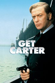 Get Carter movie in Michael Caine filmography.