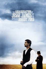 The Assassination of Jesse James by the Coward Robert Ford movie in Brad Pitt filmography.