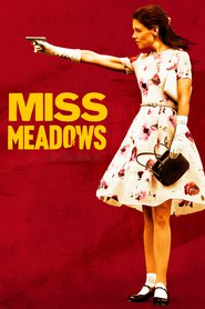 Miss Meadows movie in James Badge Dale filmography.