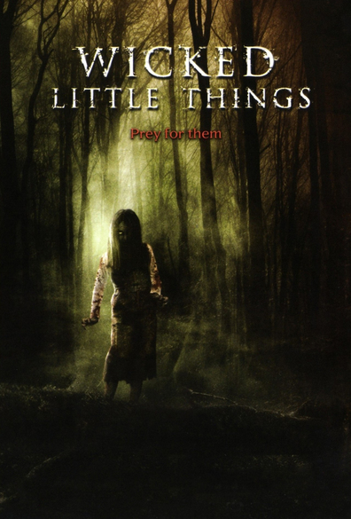 Wicked Little Things is the best movie in Lori Heuring filmography.