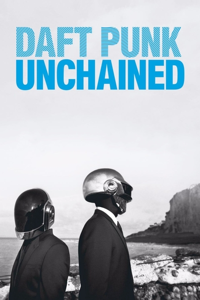 Daft Punk Unchained is the best movie in Tony Gardner filmography.