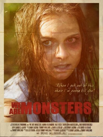 We Are Monsters is the best movie in Leana Hall filmography.