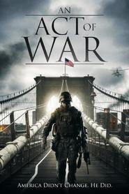An Act of War movie in Natasha Alam filmography.