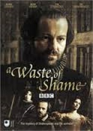 A Waste of Shame: The Mystery of Shakespeare and His Sonnets movie in Andrew Tiernan filmography.