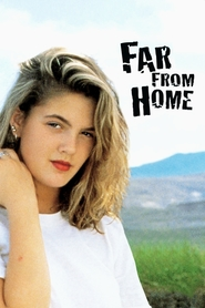 Far from Home movie in Drew Barrymore filmography.