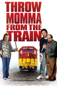 Throw Momma from the Train movie in Kate Mulgrew filmography.