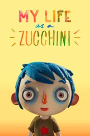 Best animated film Ma vie de Courgette images, cast and synopsis.