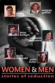 Women and Men: Stories of Seduction movie in Peter Weller filmography.
