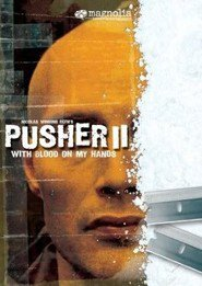Pusher II is the best movie in Mads Mikkelsen filmography.