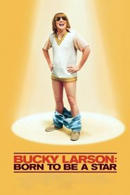 Bucky Larson: Born to Be a Star is the best movie in Stephen Dorff filmography.