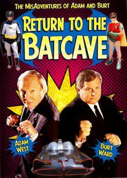 Return to the Batcave: The Misadventures of Adam and Burt movie in Adam West filmography.