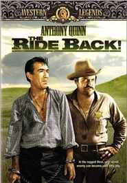 The Ride Back movie in Anthony Quinn filmography.