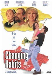Changing Habits movie in Moira Kelly filmography.