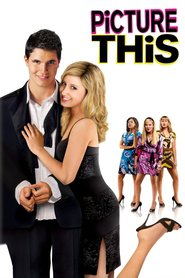 Picture This is the best movie in Ashley Tisdale filmography.