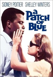 A Patch of Blue movie in Shelley Winters filmography.