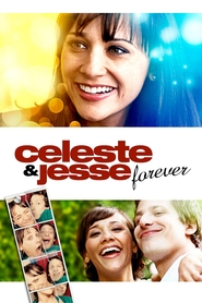 Celeste & Jesse Forever movie in Andy Samberg filmography.
