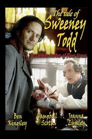 The Tale of Sweeney Todd movie in Ben Kingsley filmography.