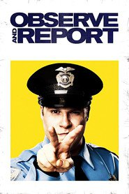 Observe and Report movie in Seth Rogen filmography.