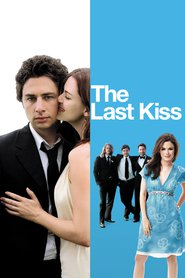The Last Kiss is the best movie in Zach Braff filmography.