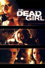 The Dead Girl movie in Rose Byrne filmography.