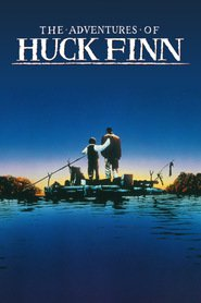 The Adventures Of Huck Finn movie in Elijah Wood filmography.